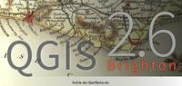 """Sortie de QGIS 2.6 """"Brighton"""""""